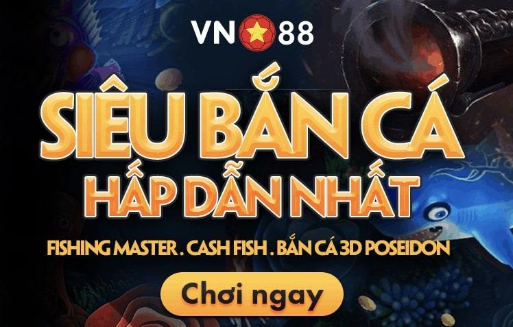 Game bắn cá ăn xu vn88 game hot nhất 2021
