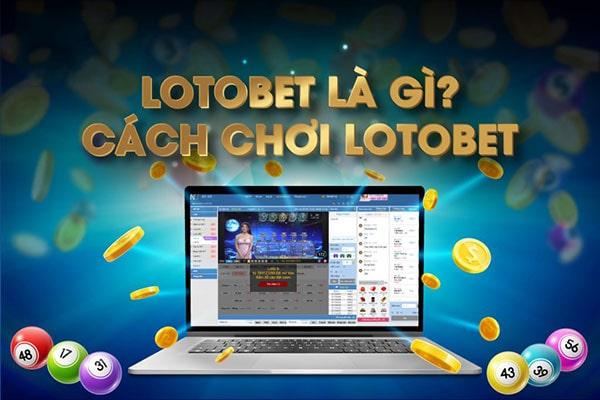 Chia sẻ một số kinh nghiệm chơi lotto bet hiệu quả