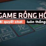 Mẹo chơi Rồng Hổ online hiệu quả tại vn88