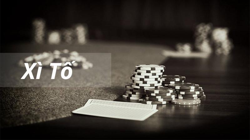 Cách chơi xì tố hiệu quả nhất trăm trận trăm thắng